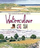 The Complete beginner's Guide to Watercolour-Angela Gair & Terry Longhurst book