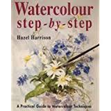 Watercolour Step by Step-Hazel Harrison book