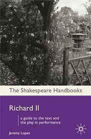 The Shakespeare Handbooks Richard II - Jeremy Lopez book