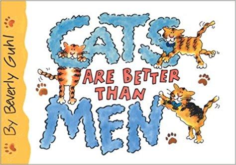 Cats are Better Than Men - Beverly Guhl book