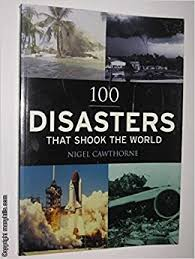 100 Disasters That Shook The World - Nigel Cawthorne book
