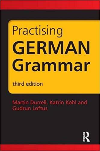 Practising German Grammar - Martin Durrell, Katrin Kohl and Gudrun Loftus book