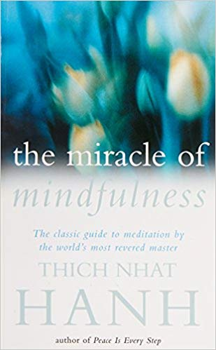 The Miracle of Mindfulness - Thich Nhat Hanh book