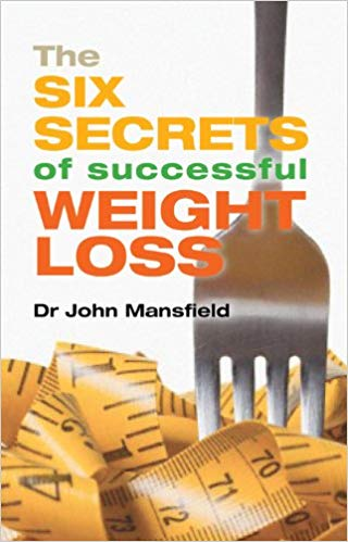 The Six Secrets Of Successful Weight Loss - Dr John Mansfield book