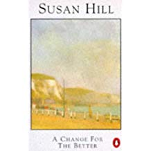 A Change For The Better - Susan Hill book