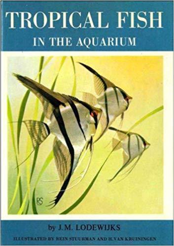 Tropical Fish in the Aquarium - J.M. Lodewijks book