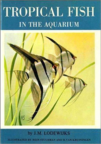 Tropical Fish in the Aquarium - J.M. Lodewijks book