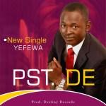 Download Mp3: Pst De – Yafewa