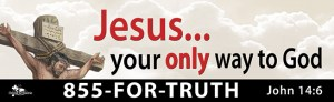 """Jesus Your Only Way to God"" billboard message"