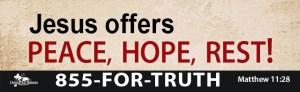 Jesus offers peace, hope, rest!