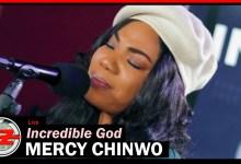 Mercy Chinwo - Incredible God (Remix) Lyrics