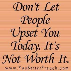 Don't Let People Upset You