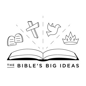 The Bible's Big Ideas