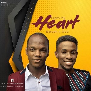DOWNLOAD MP3: Baruch Okeoghene ft. GUC – My Heart