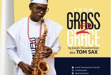 DOWNLOAD MP3: From Grass To Grace – Tom Sax