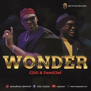 DOWNLOAD MP3: Wonder – CDO ft Femi Clef