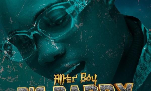 DOWNLOAD MP3: Big Daddy – Alter Boy