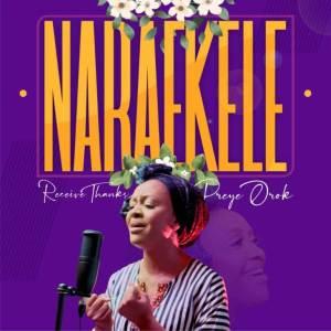 DOWNLOAD MP3: Nara Ekele [Receive Thanks] – Preye Orok