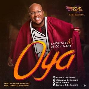 DOWNLOAD VIDEO: Oya – Lawrence & De Covenant