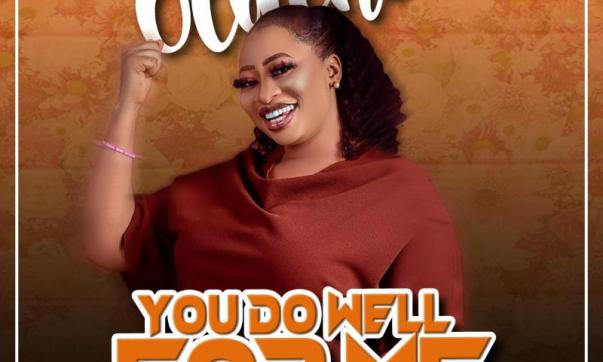 DOWNLOAD MP3: You Do Well For Me – Oluchi
