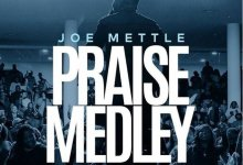DOWNLOAD MP3: Joe Mettle – Praise Medley