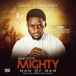 DOWNLOAD MP3: Jimmy D Psalmist – Mighty Man of War