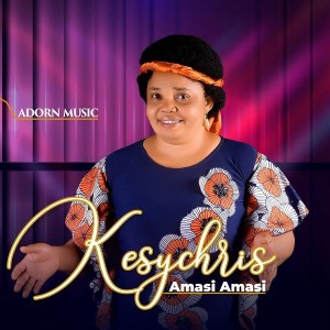 DOWNLOAD MP3: Amasi Amasi – Kesychris