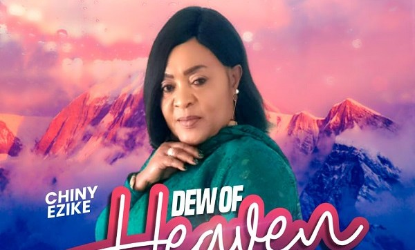 DOWNLOAD MP3: Dew Of Heaven – Chiny Ezike