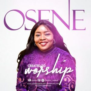 Created To Worship – Osene DOWNLOAD MP3
