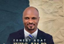 DOWNLOAD MP3: Who Am I – Ernest Adat