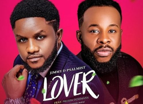 Jimmy D Psalmist Ft. Prospa Ochimana – Lover (DOWNLOAD MP3)