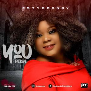 DOWNLOAD MP3: You Reign – Estybandy