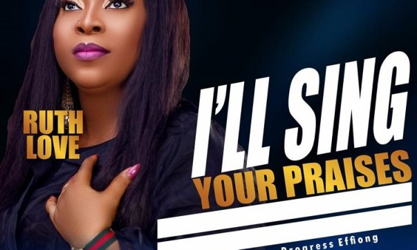 DOWNLOAD MP3: I'll Sing Your Praises – Ruth Love