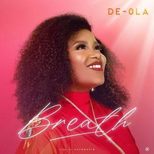 DOWNLOAD MP3: De-Ola – Breath