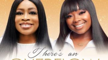 DOWNLOAD MP3: Sinach Ft Jekalyn Carr – There's An Overflow