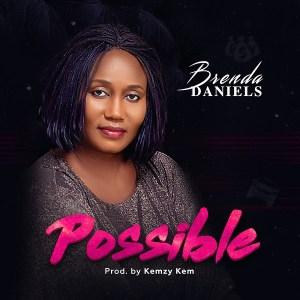 DOWNLOAD MP3: Possible – Brenda Daniels