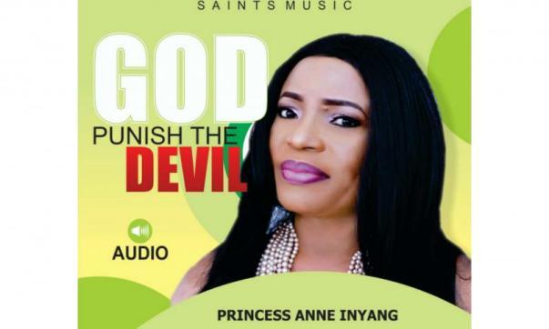 DOWNLOAD MP3: Princess Anne Inyang – God Punish The Devil