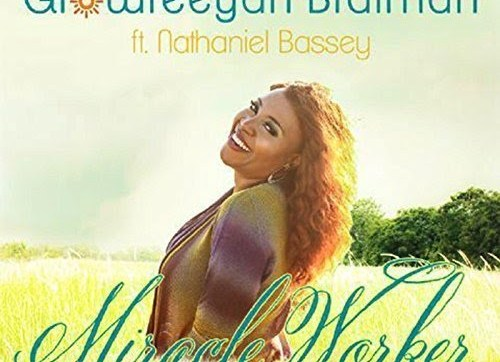 DOWNLOAD MP3: Glowreeyah Braimah – Miracle Worker Ft Nathaniel Bassey