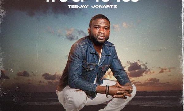 DOWNLOAD MP3: It's Up To You – Teejay Jonartz