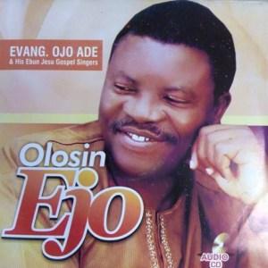 DOWNLOAD MP3: Ayo Awon Omo Mi – Ojo Ade
