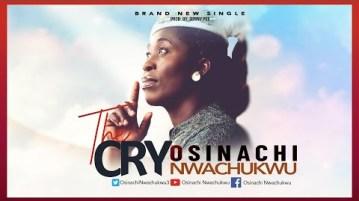 DOWNLOAD MP3: Osinachi Nwachukwu – The Cry