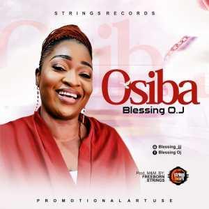 DOWNLOAD MP3: Osiba – Blessing Oj