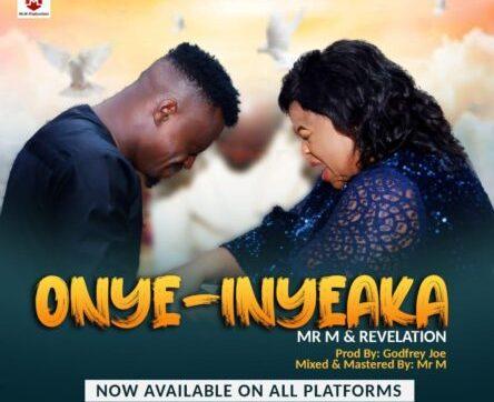 DOWNLOAD Mp3: Mr. M & Revelation – Onye-Inyeaka (My Helper)