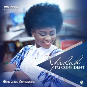 DOWNLOAD MP3: Yadah – I'm Confident