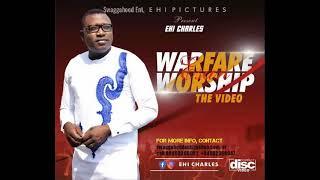 DOWNLOAD MP3: Esan Warfare Worship By Ehi Charles