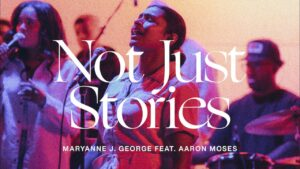 DOWNLOAD MP3: Maryanne J. George – Not Just Stories ft Aaron Moses