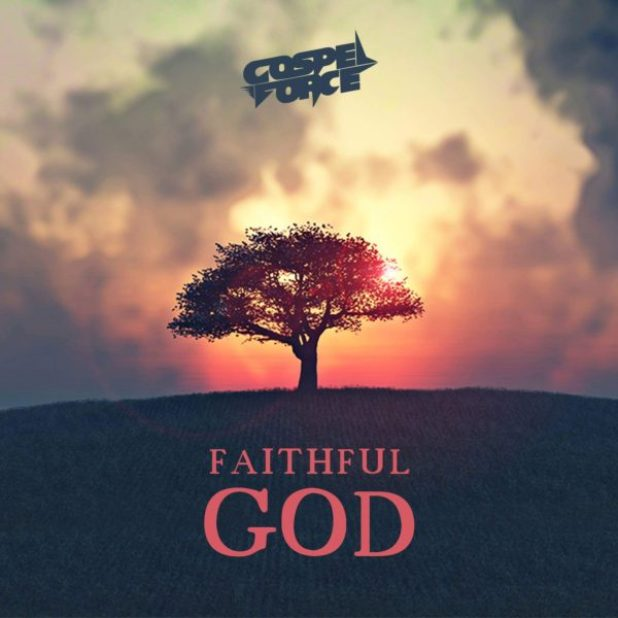 faithful-god-gospel-force