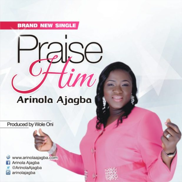 praise-him-arinola-ajagba-single