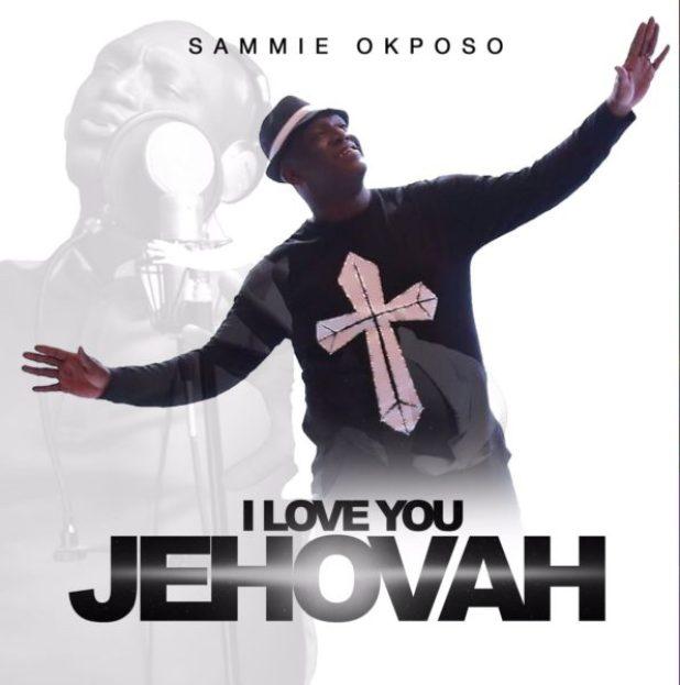 sammie-okposo-i-love-you-jehovah