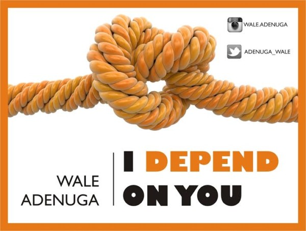 wale-adenuga-i-depend-on-you-600x454